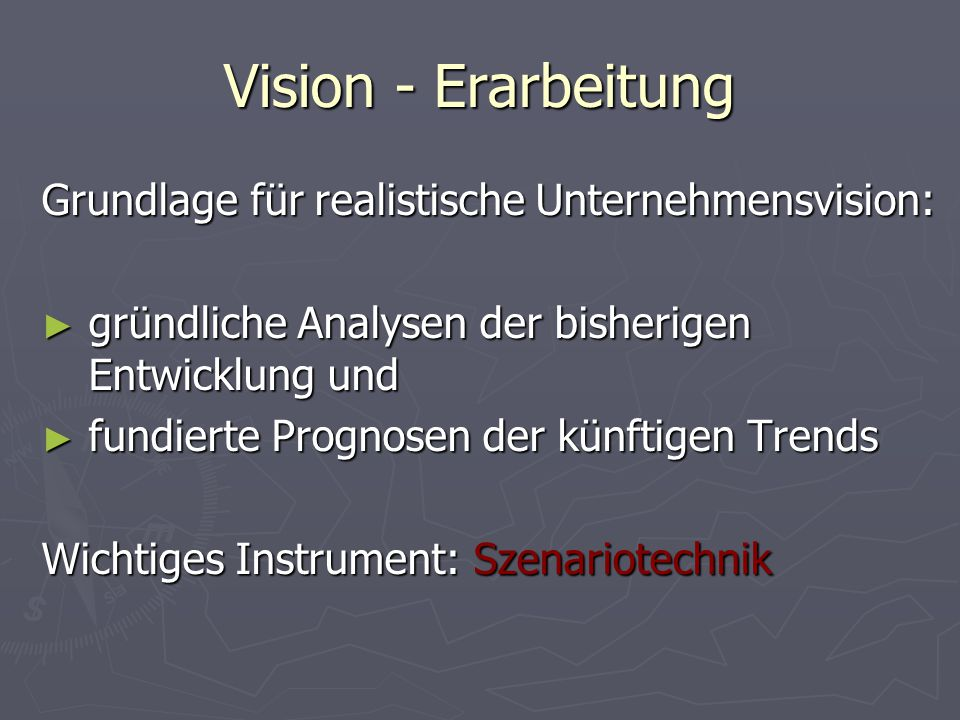 Vision - Erarbeitung Grundlage für realistische Unternehmensvision: