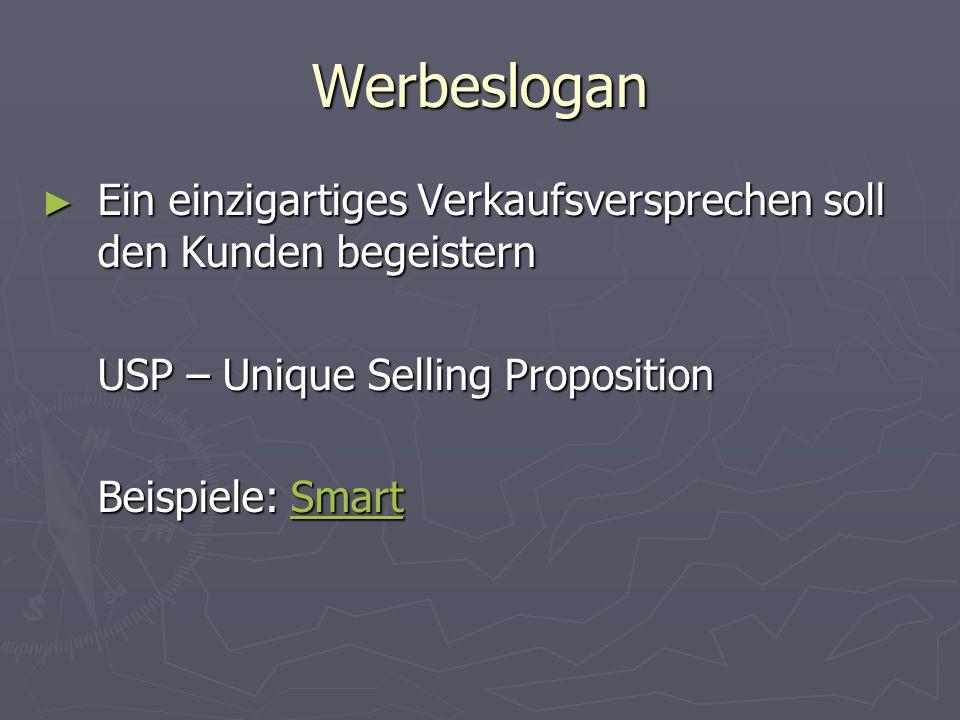 Werbeslogan Ein einzigartiges Verkaufsversprechen soll den Kunden begeistern. USP – Unique Selling Proposition.