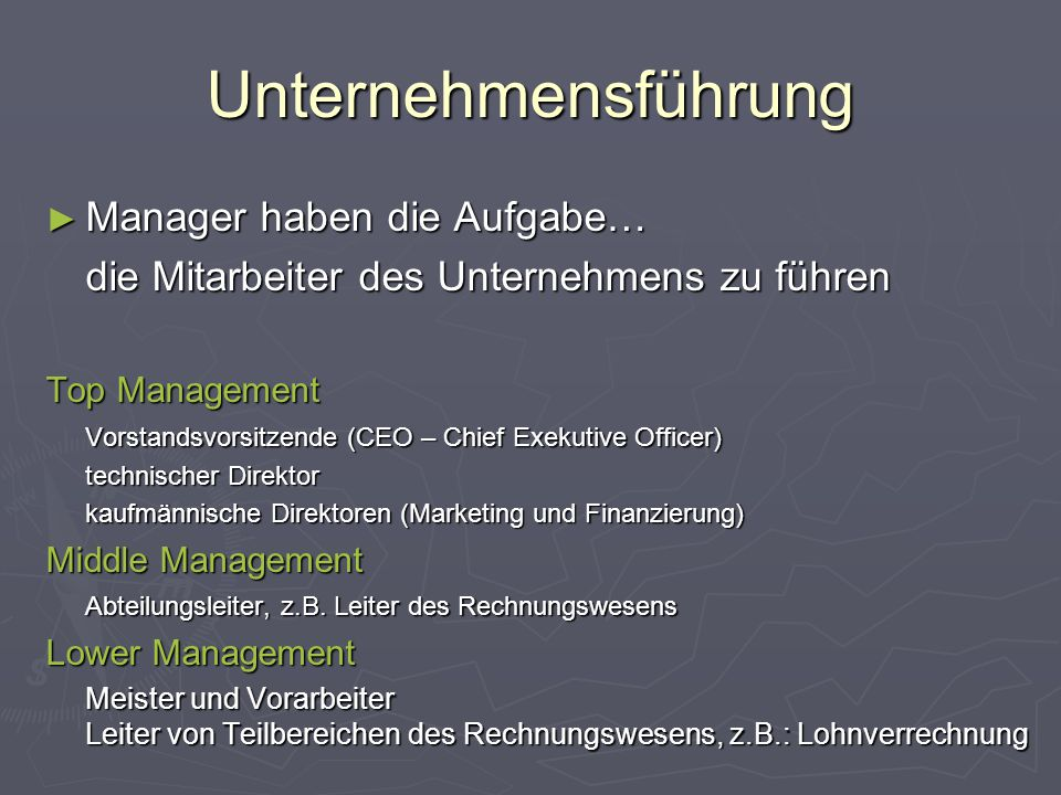 Unternehmensführung Manager haben die Aufgabe…