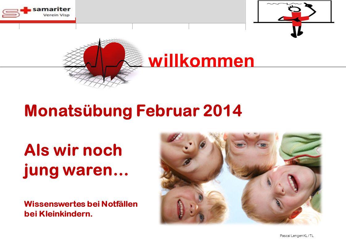 Herzlich willkommen Monatsübung Februar 2014 Als wir noch jung waren…