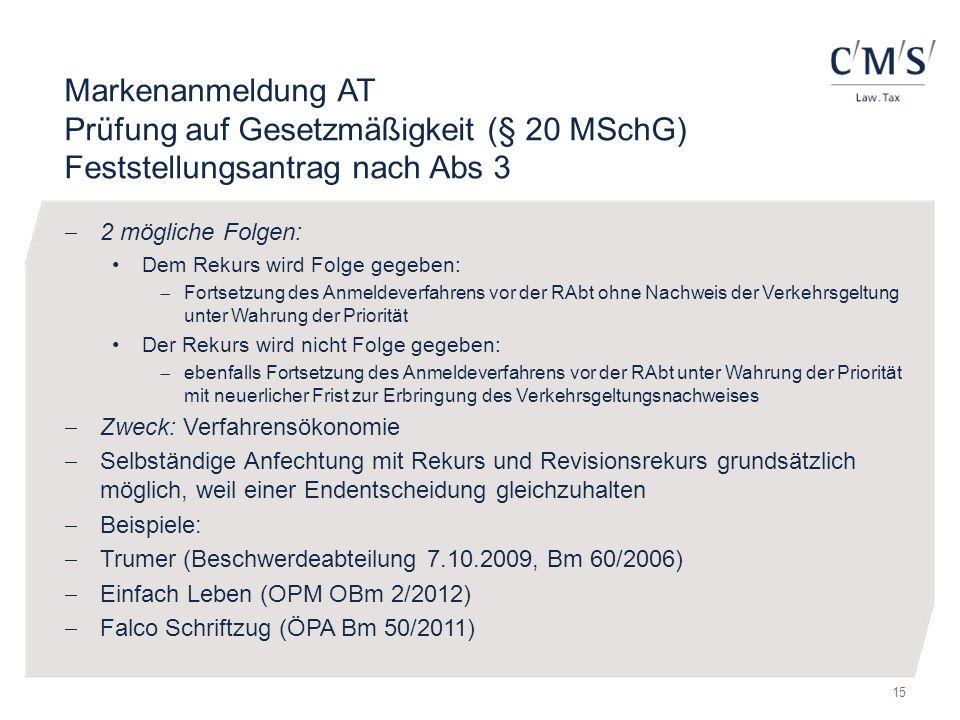 Markenanmeldung AT Prüfung auf Gesetzmäßigkeit (§ 20 MSchG) Feststellungsantrag nach Abs 3