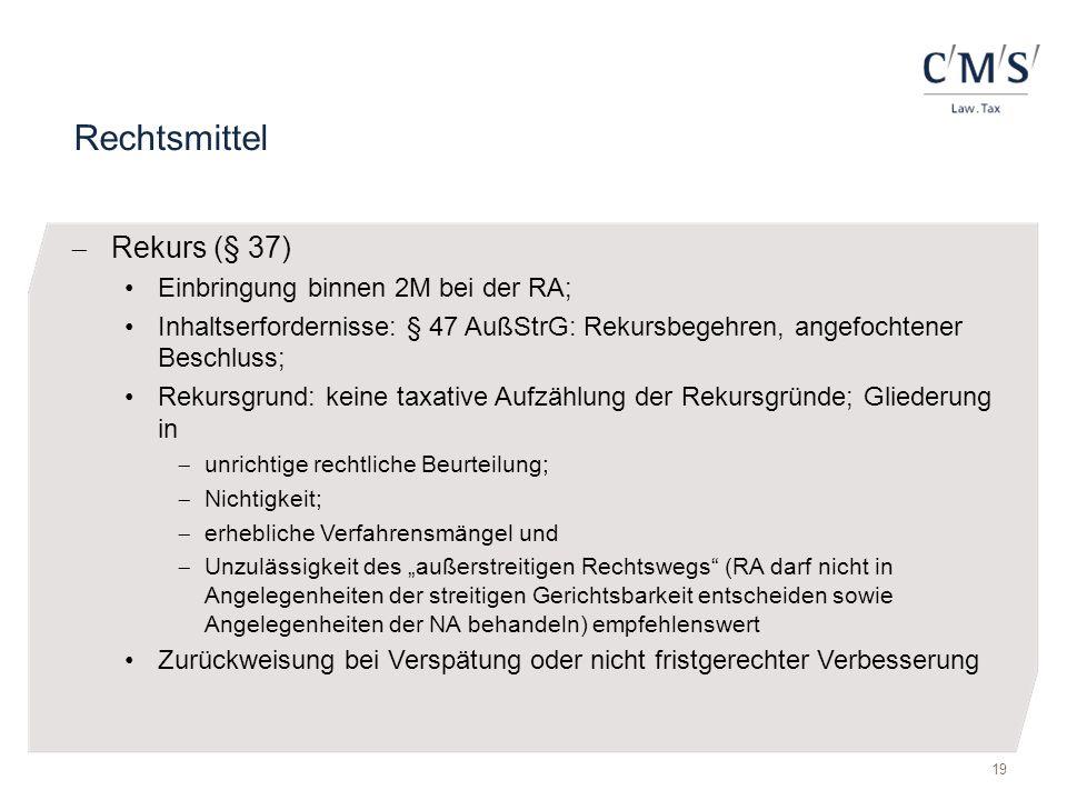 Rechtsmittel Rekurs (§ 37) Einbringung binnen 2M bei der RA;