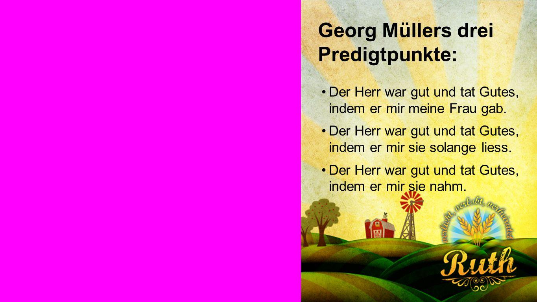 Georg Müllers drei Predigtpunkte: