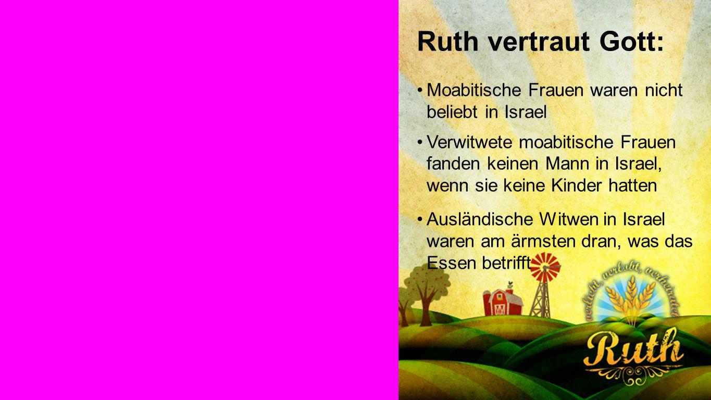 Ruth vertraut Gott: Ruth vertraut Gott