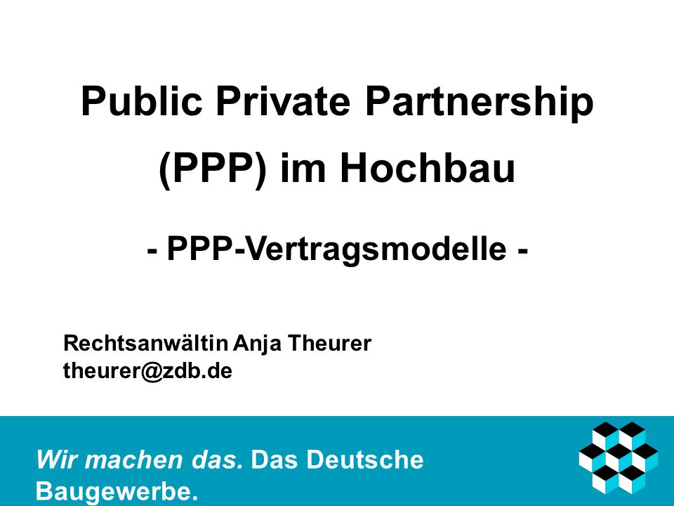 Public Private Partnership (PPP) im Hochbau - PPP-Vertragsmodelle -