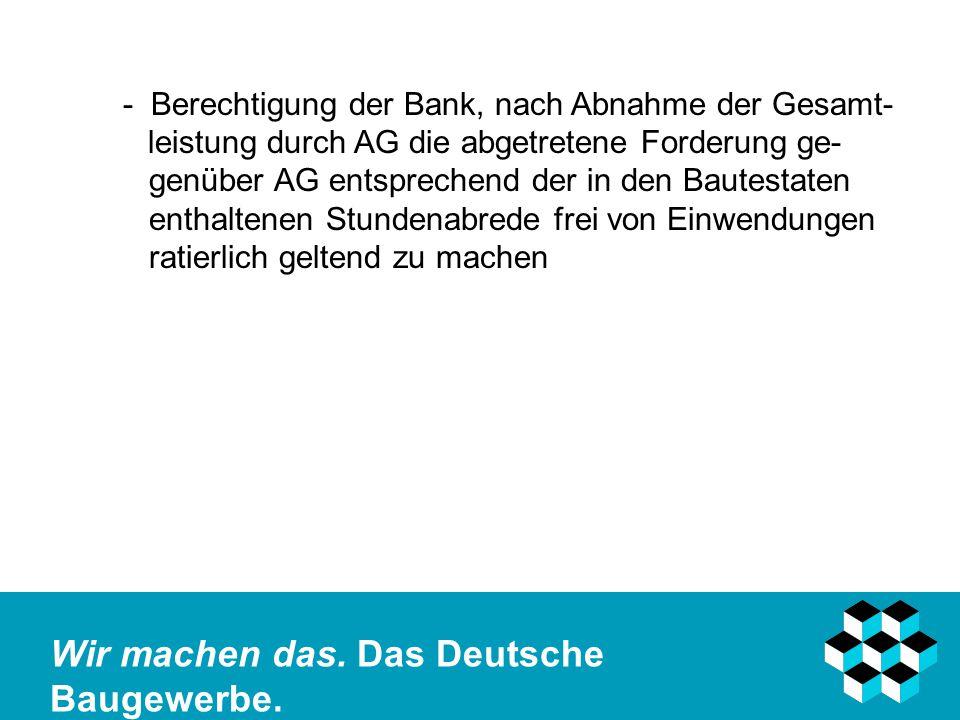- Berechtigung der Bank, nach Abnahme der Gesamt-