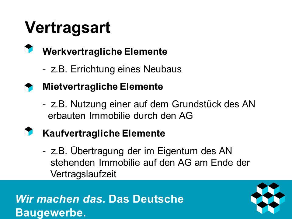 Vertragsart Werkvertragliche Elemente - z.B. Errichtung eines Neubaus