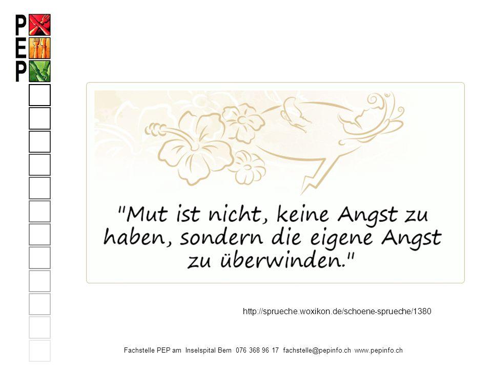 http://sprueche.woxikon.de/schoene-sprueche/1380 Fachstelle PEP am Inselspital Bern 076 368 96 17 fachstelle@pepinfo.ch www.pepinfo.ch.