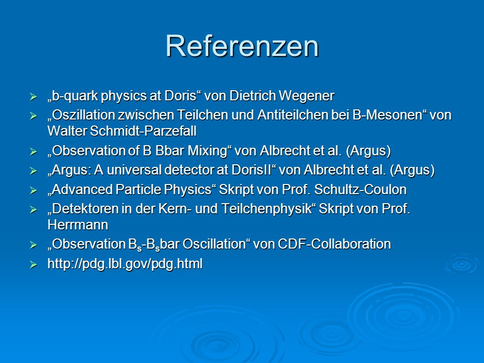 "Referenzen ""b-quark physics at Doris von Dietrich Wegener"