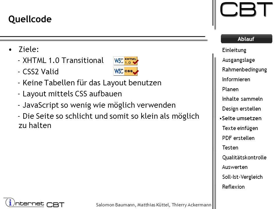 Quellcode Ziele: - XHTML 1.0 Transitional - CSS2 Valid