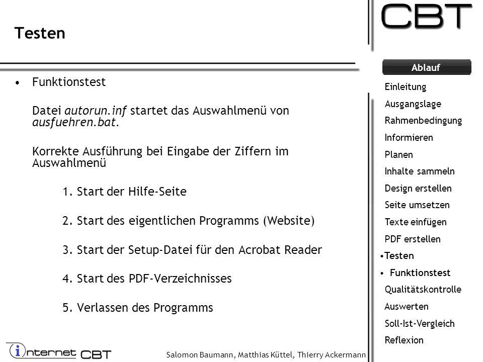 Testen Funktionstest. Datei autorun.inf startet das Auswahlmenü von ausfuehren.bat. Korrekte Ausführung bei Eingabe der Ziffern im Auswahlmenü.
