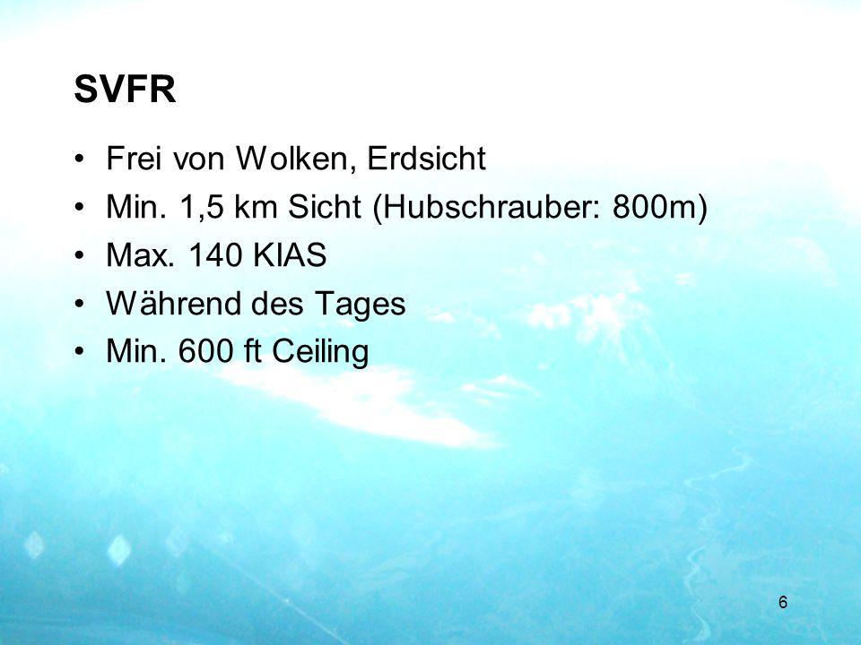 SVFR Frei von Wolken, Erdsicht Min. 1,5 km Sicht (Hubschrauber: 800m)