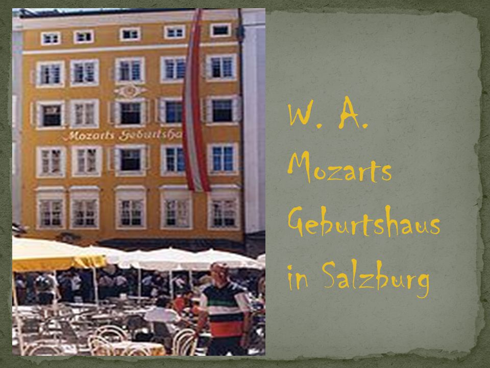 W. A. Mozarts Geburtshaus in Salzburg