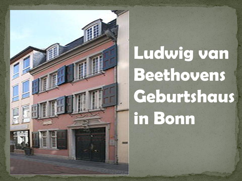 Ludwig van Beethovens Geburtshaus in Bonn