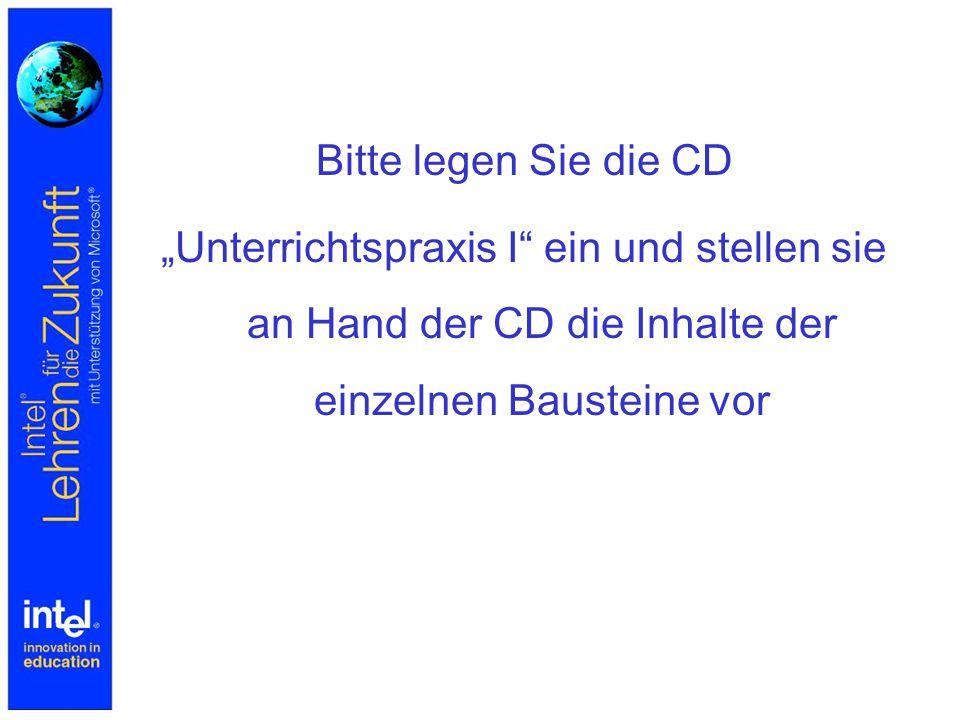 """Bitte legen Sie die CD """"Unterrichtspraxis I ein und stellen sie an Hand der CD die Inhalte der einzelnen Bausteine vor."""
