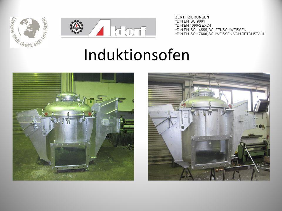 Induktionsofen Zertifizierungen *DIN EN ISO 9001 *DIN EN 1090-2 EXC4