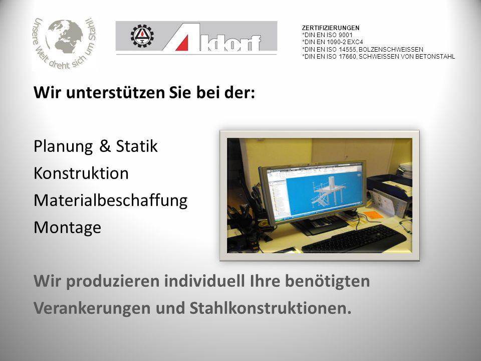 Wir unterstützen Sie bei der: Planung & Statik Konstruktion