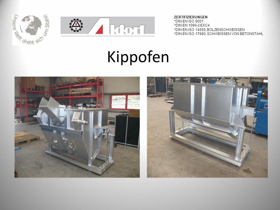 Kippofen Zertifizierungen *DIN EN ISO 9001 *DIN EN 1090-2 EXC4