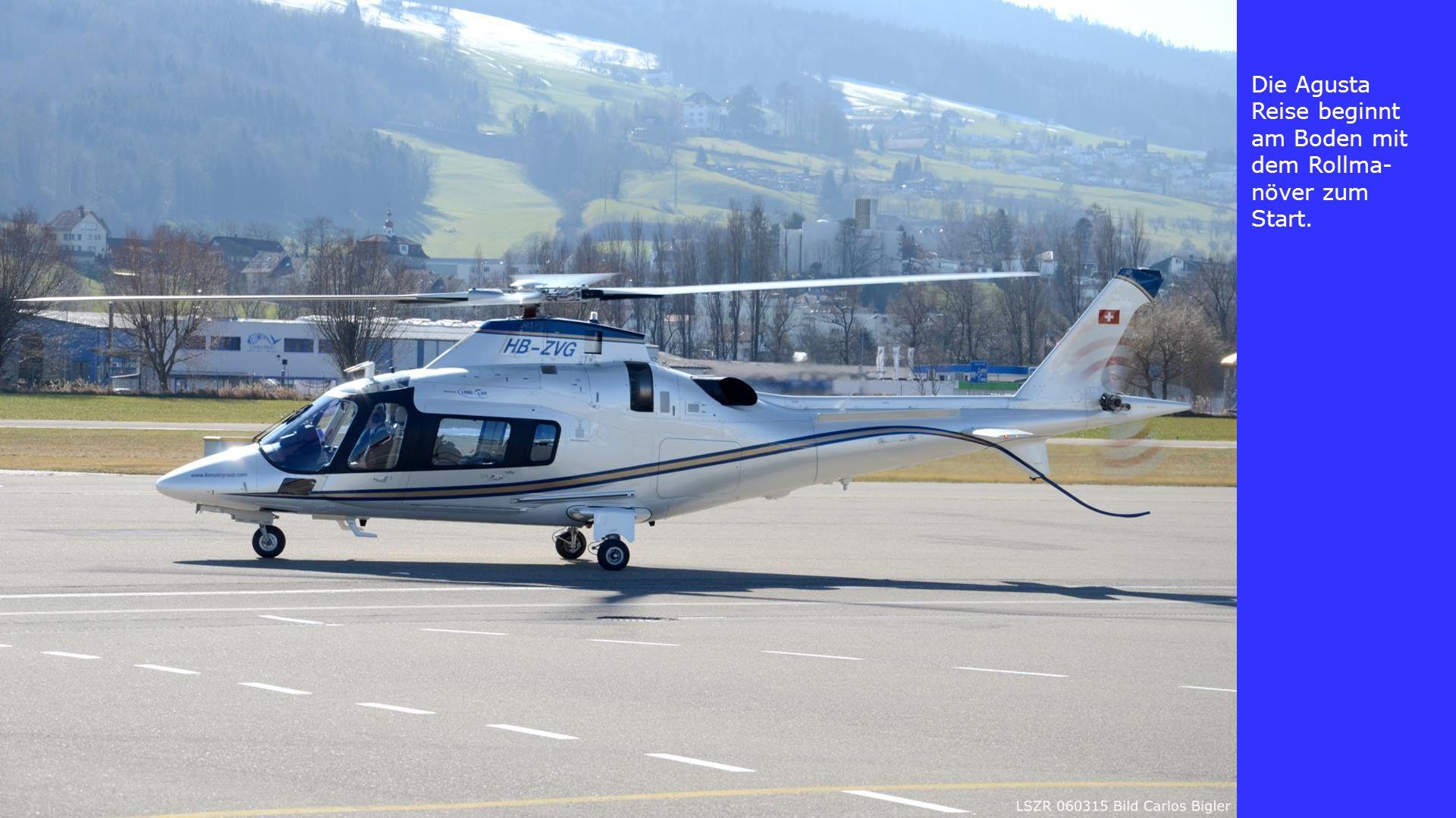 Die Agusta Reise beginnt am Boden mit dem Rollma-növer zum Start.
