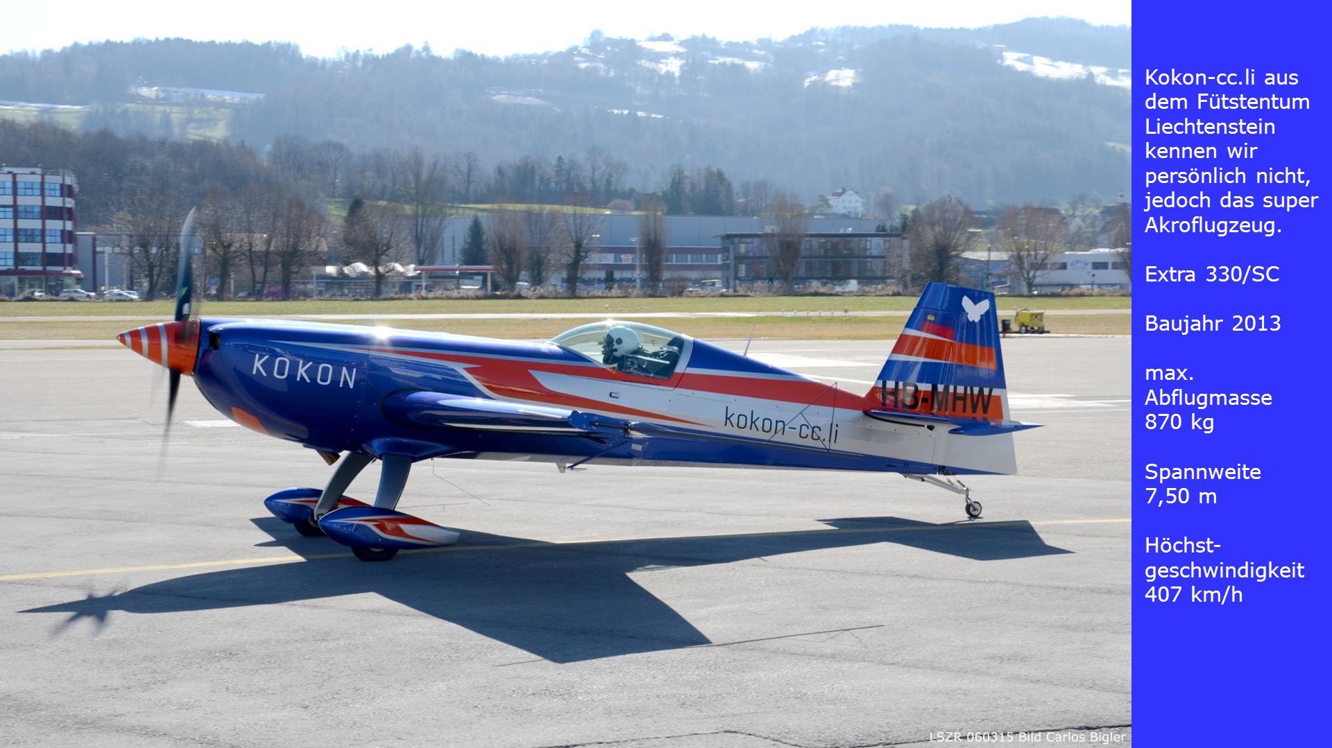 Kokon-cc.li aus dem Fütstentum Liechtenstein kennen wir persönlich nicht, jedoch das super Akroflugzeug.