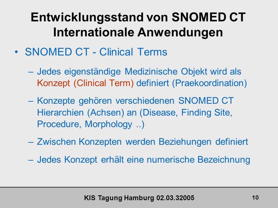 Entwicklungsstand von SNOMED CT Internationale Anwendungen