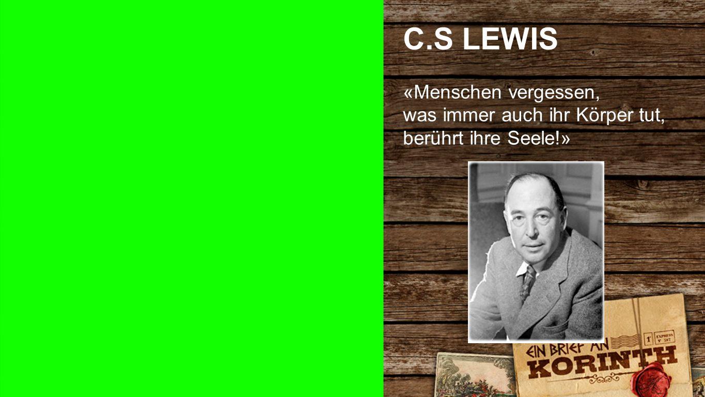 C.S LEWIS CS Lewis «Menschen vergessen,