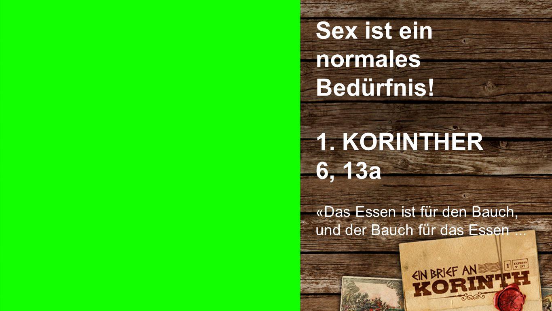 Sex ist ein normales Bedürfnis