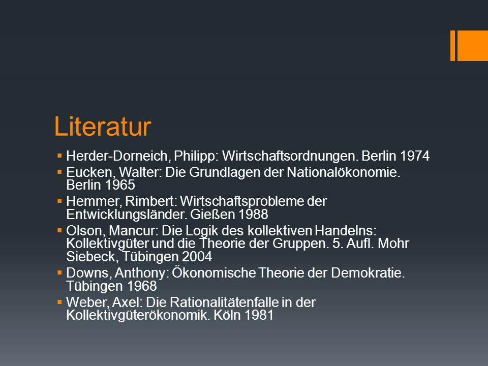 Literatur Herder-Dorneich, Philipp: Wirtschaftsordnungen. Berlin 1974