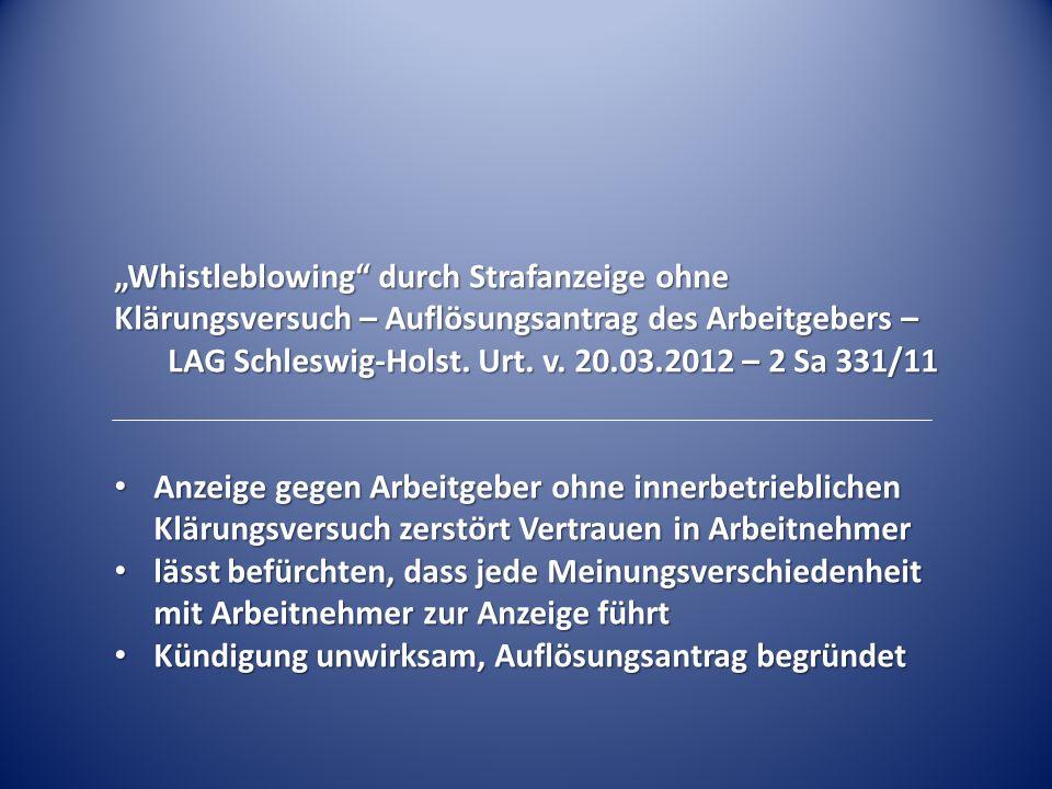 """""""Whistleblowing durch Strafanzeige ohne Klärungsversuch – Auflösungsantrag des Arbeitgebers –"""