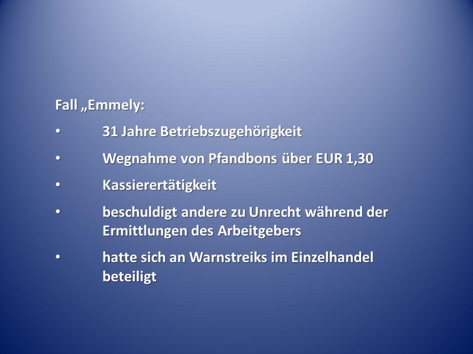 """Fall """"Emmely: 31 Jahre Betriebszugehörigkeit. Wegnahme von Pfandbons über EUR 1,30. Kassierertätigkeit."""
