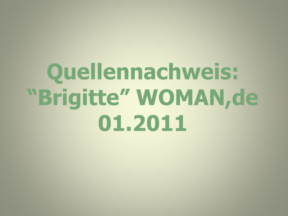 Quellennachweis: Brigitte WOMAN,de 01.2011