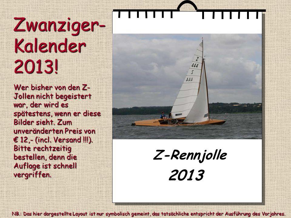 Zwanziger- Kalender 2013! 2013 Z-Rennjolle