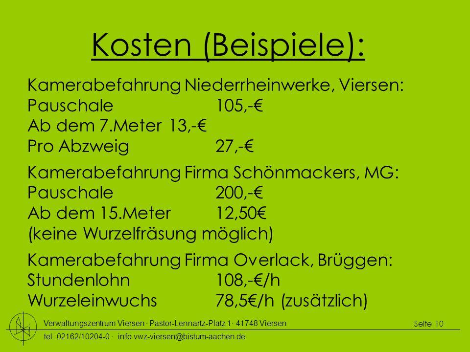 Kosten (Beispiele): Kamerabefahrung Niederrheinwerke, Viersen: Pauschale 105,-€ Ab dem 7.Meter 13,-€