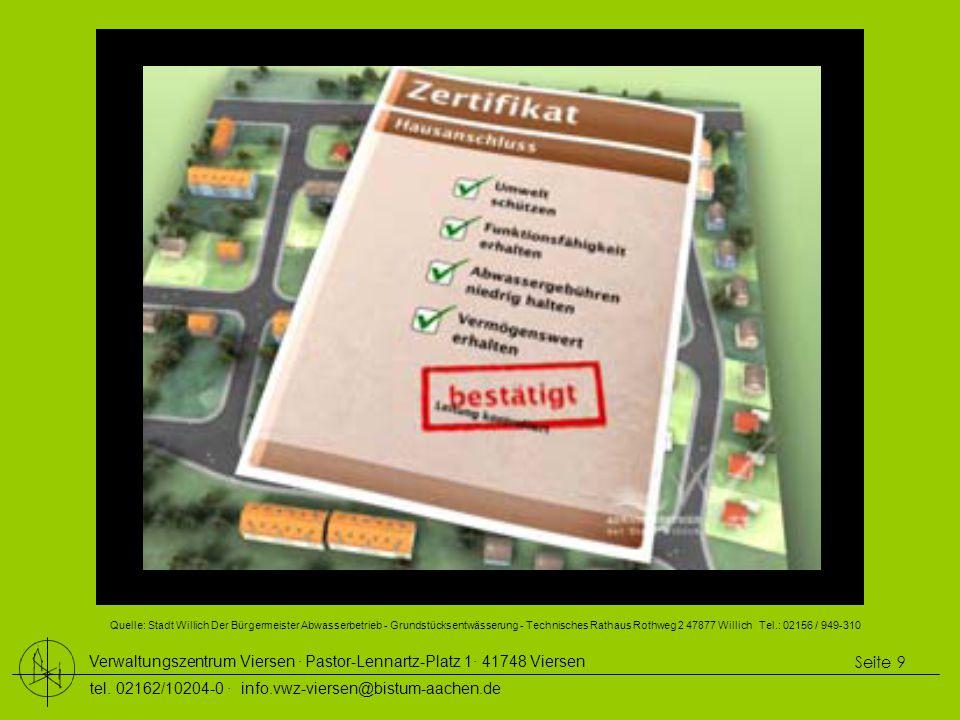 Quelle: Stadt Willich Der Bürgermeister Abwasserbetrieb - Grundstücksentwässerung - Technisches Rathaus Rothweg 2 47877 Willich Tel.: 02156 / 949-310