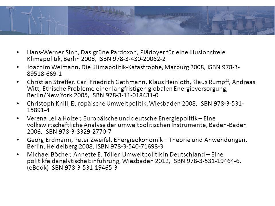 Hans-Werner Sinn, Das grüne Pardoxon, Plädoyer für eine illusionsfreie Klimapolitik, Berlin 2008, ISBN 978-3-430-20062-2