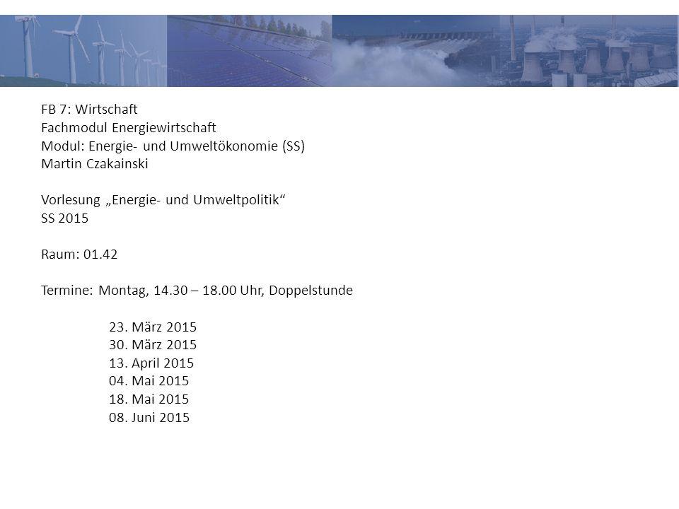 FB 7: Wirtschaft Fachmodul Energiewirtschaft. Modul: Energie- und Umweltökonomie (SS) Martin Czakainski.