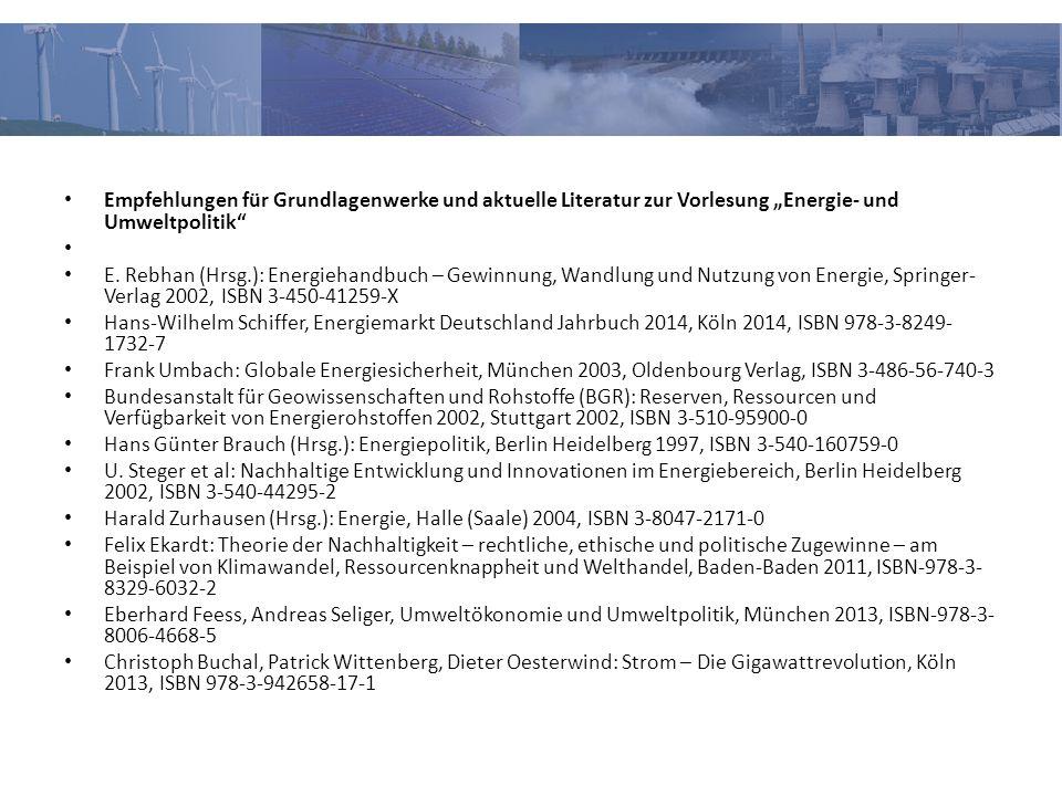 """Empfehlungen für Grundlagenwerke und aktuelle Literatur zur Vorlesung """"Energie- und Umweltpolitik"""