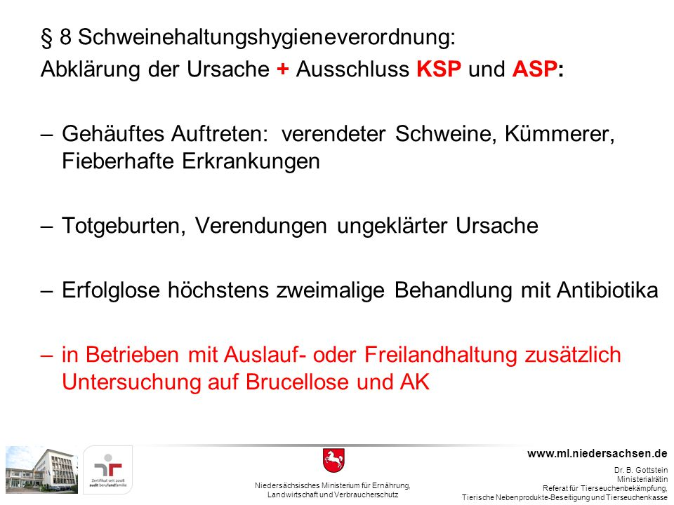 § 8 Schweinehaltungshygieneverordnung: