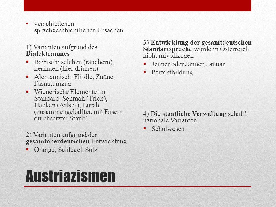 Austriazismen verschiedenen sprachgeschichtlichen Ursachen