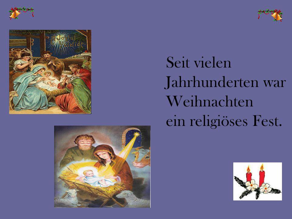 Seit vielen Jahrhunderten war Weihnachten