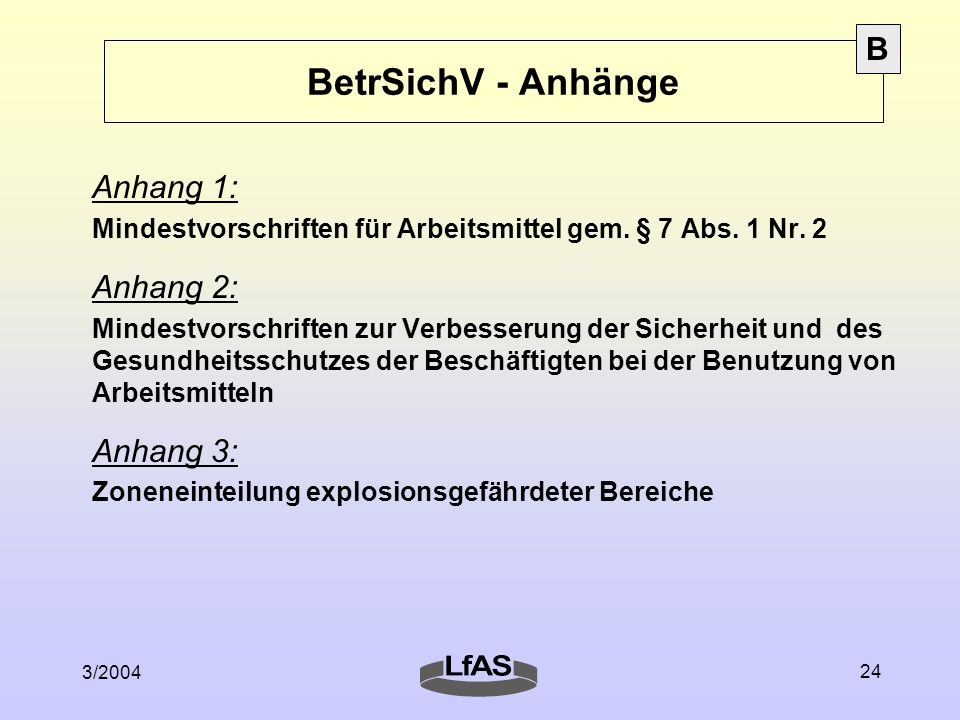 BetrSichV - Anhänge B Anhang 1: Anhang 2: Anhang 3: