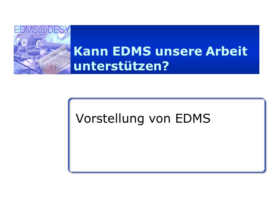 Kann EDMS unsere Arbeit unterstützen