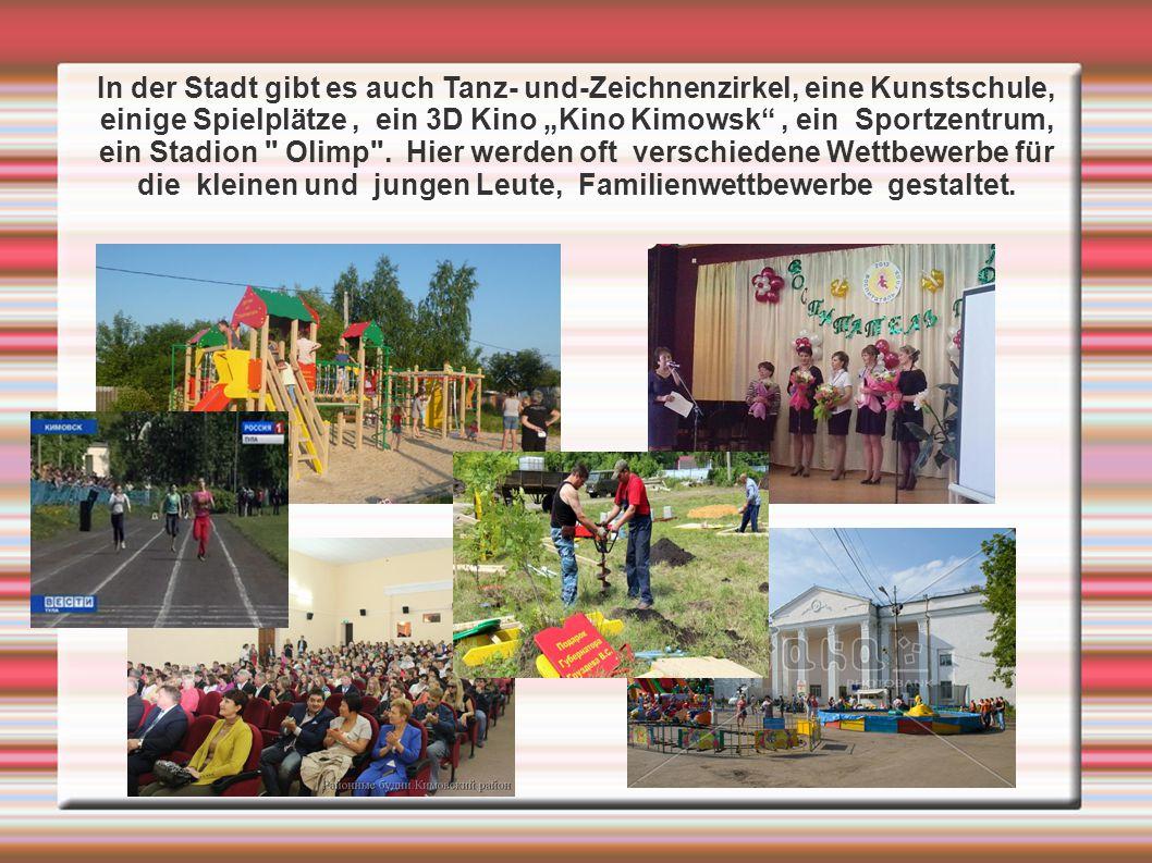 """In der Stadt gibt es auch Tanz- und-Zeichnenzirkel, eine Kunstschule, einige Spielplätze , ein 3D Kino """"Kino Kimowsk , ein Sportzentrum, ein Stadion Olimp ."""