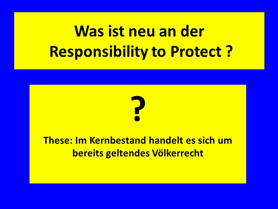Was ist neu an der Responsibility to Protect