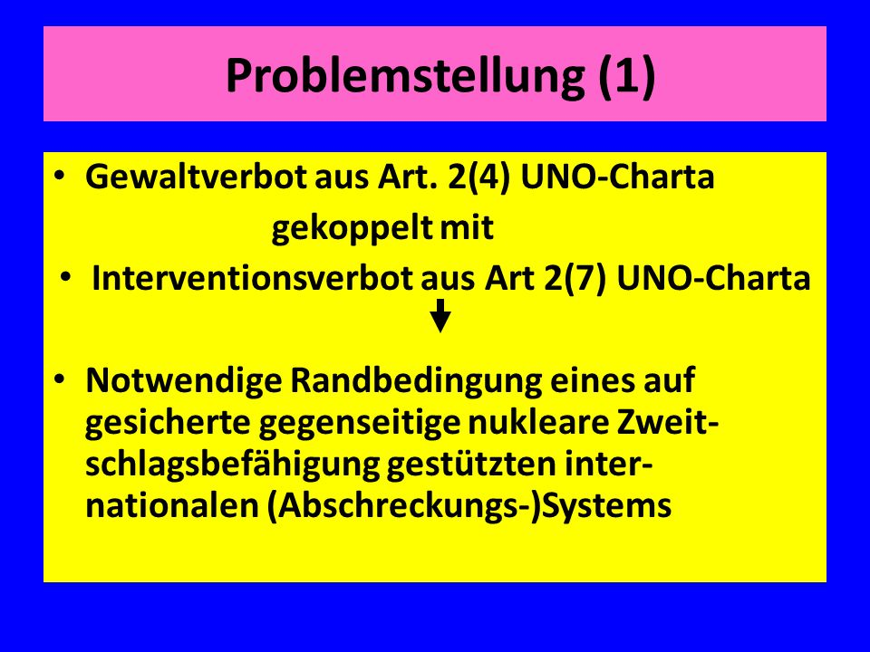 Interventionsverbot aus Art 2(7) UNO-Charta