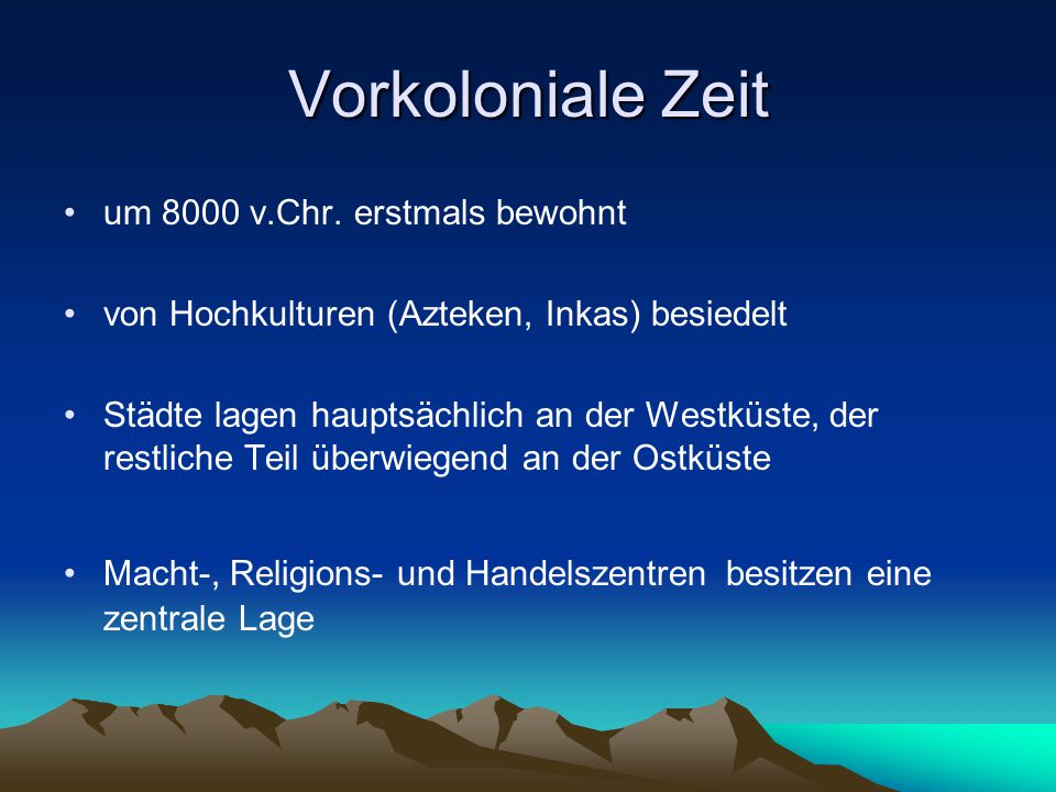 Vorkoloniale Zeit um 8000 v.Chr. erstmals bewohnt
