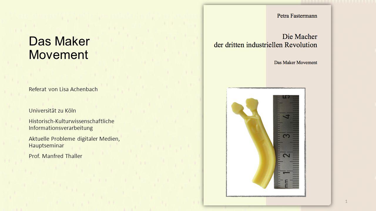 Das Maker Movement Referat von Lisa Achenbach Universität zu Köln