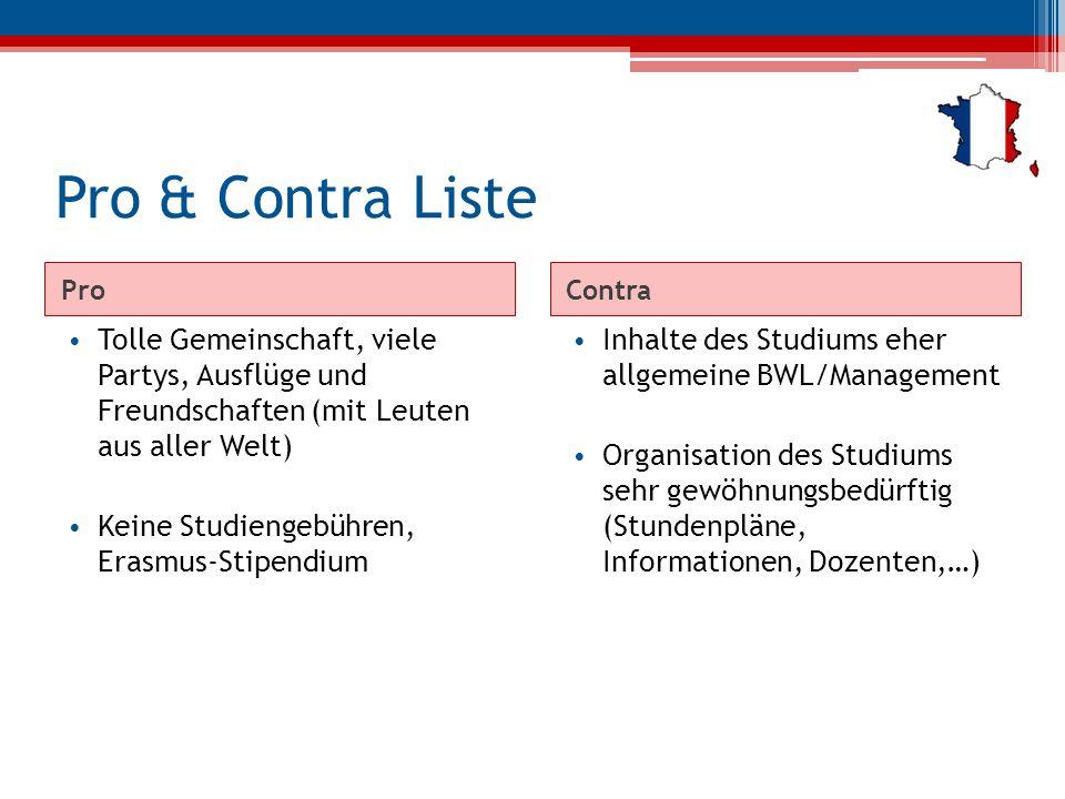 Pro & Contra Liste Pro. Contra. Tolle Gemeinschaft, viele Partys, Ausflüge und Freundschaften (mit Leuten aus aller Welt)