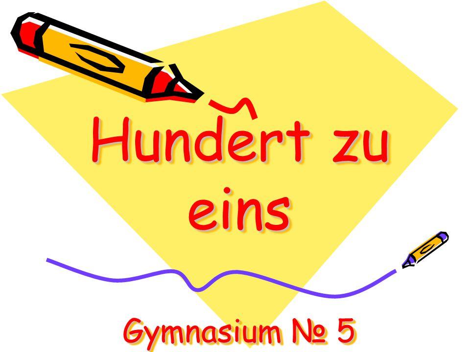 Hundert zu eins Gymnasium № 5