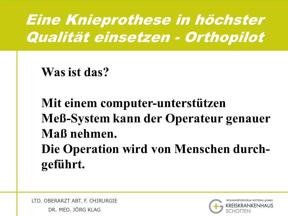 Eine Knieprothese in höchster Qualität einsetzen - Orthopilot